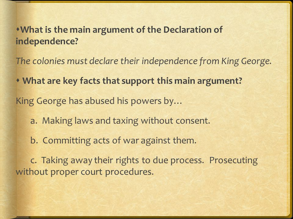 What is the main argument of the Declaration of independence