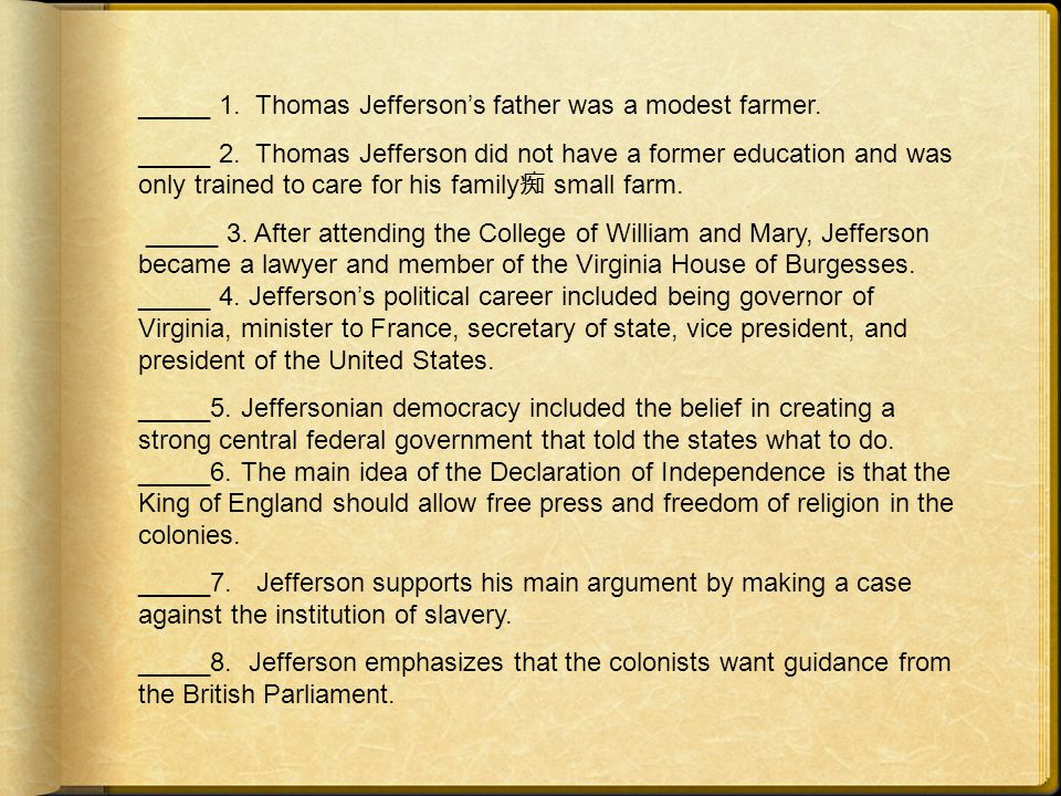 _____ 1. Thomas Jefferson's father was a modest farmer.