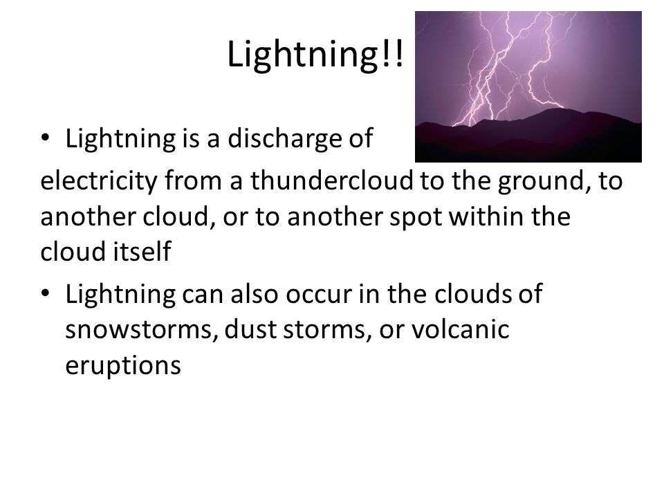 Lightning!! Lightning is a discharge of