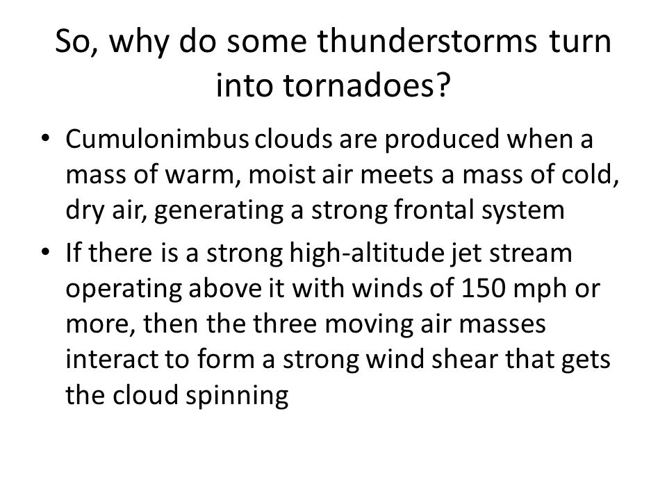 So, why do some thunderstorms turn into tornadoes