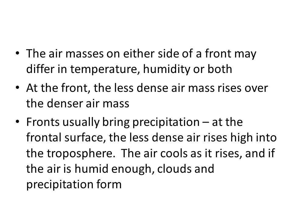 The air masses on either side of a front may differ in temperature, humidity or both