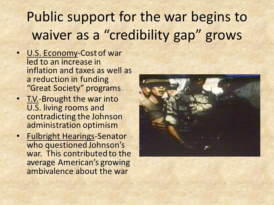Public support for the war begins to waiver as a credibility gap grows