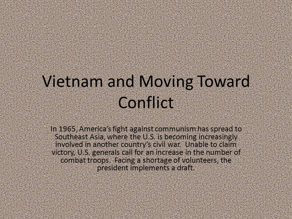 Vietnam and Moving Toward Conflict