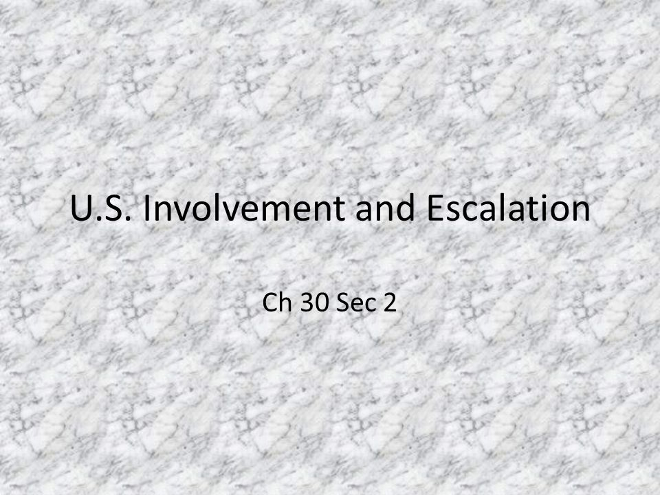 U.S. Involvement and Escalation