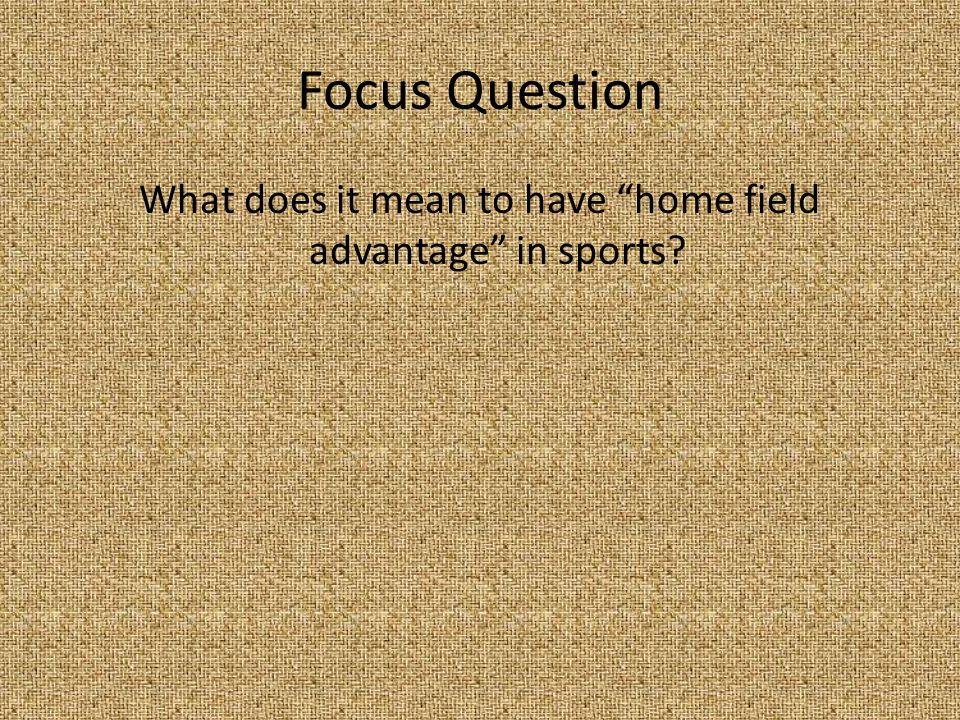 What does it mean to have home field advantage in sports