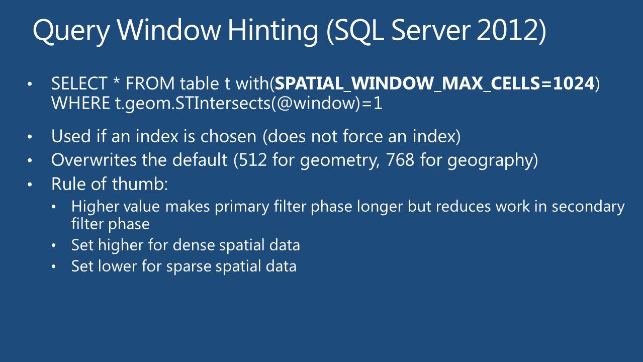 Query Window Hinting (SQL Server 2012)