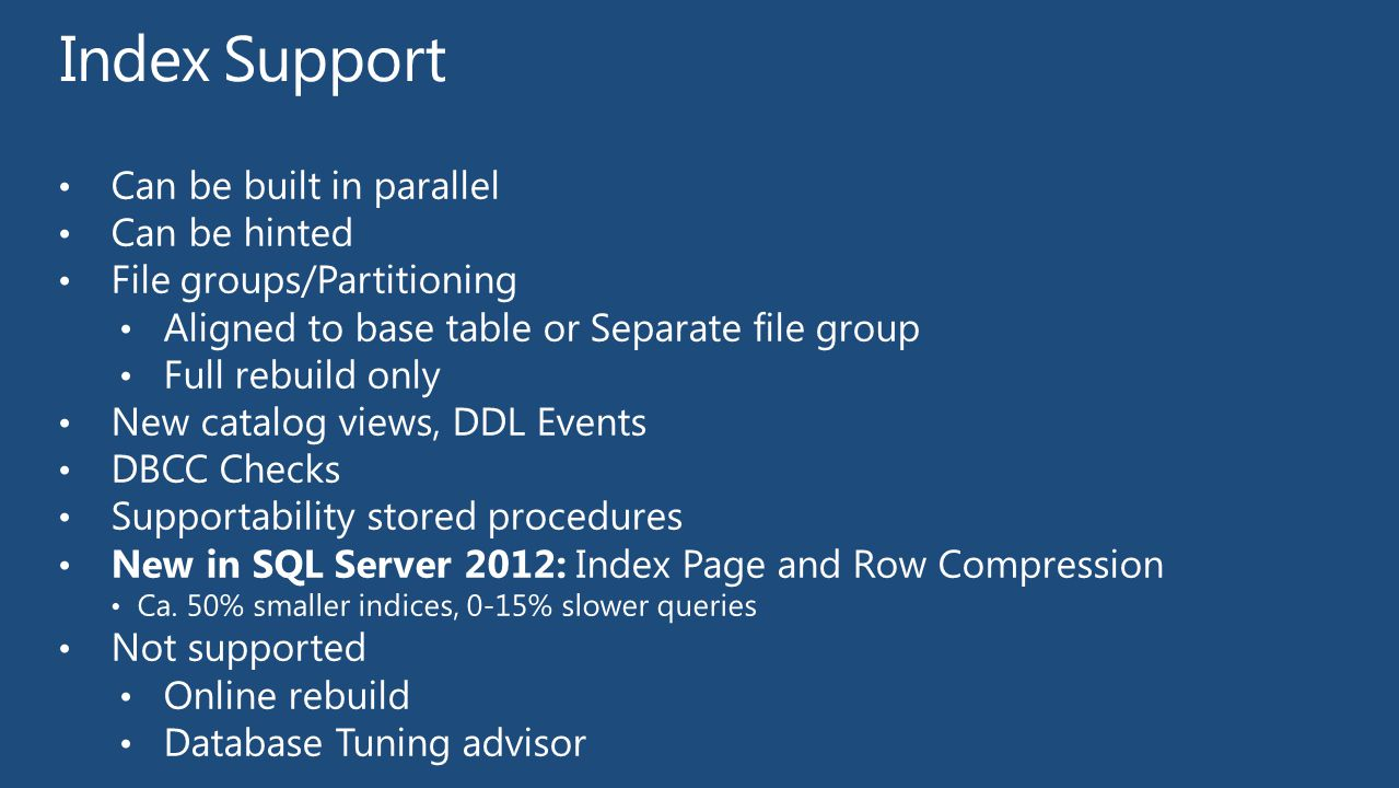 Index Support Can be built in parallel Can be hinted