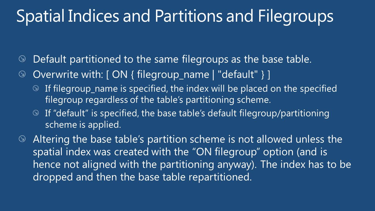 Spatial Indices and Partitions and Filegroups