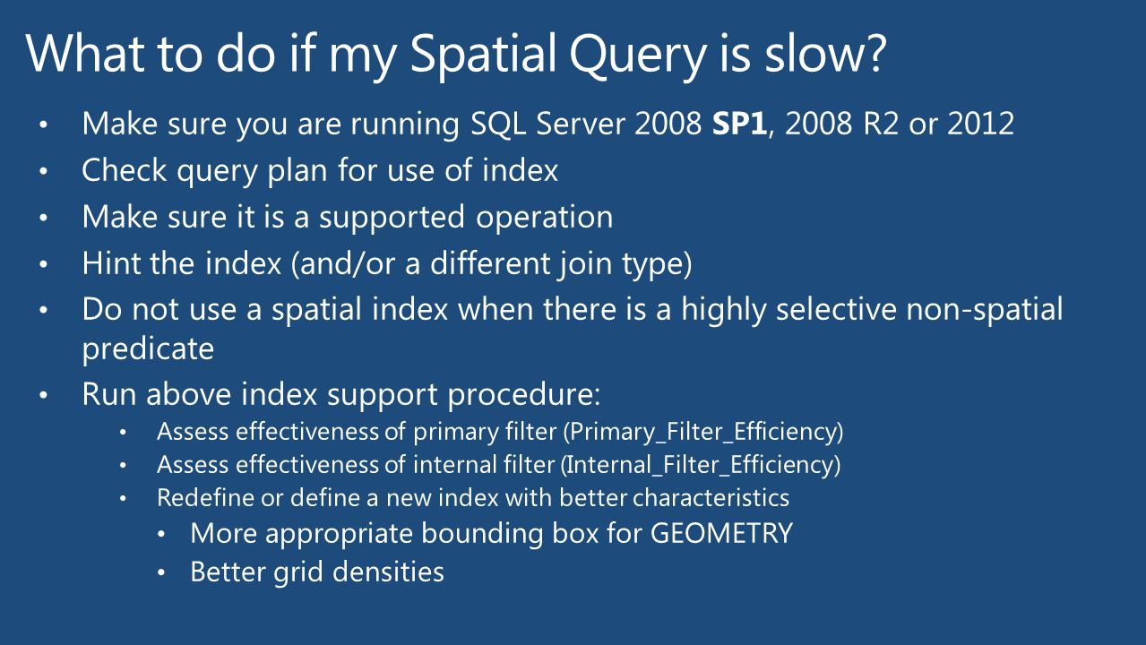 What to do if my Spatial Query is slow