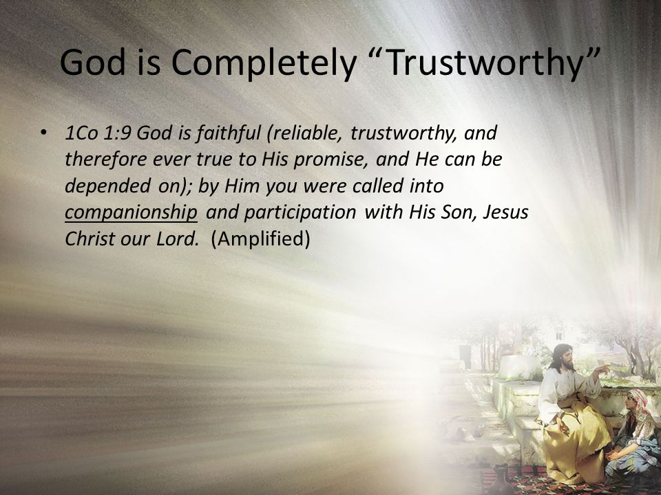 God is Completely Trustworthy