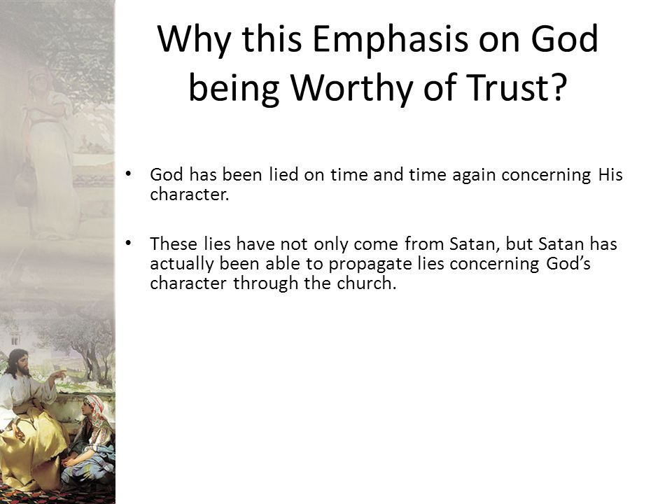 Why this Emphasis on God being Worthy of Trust