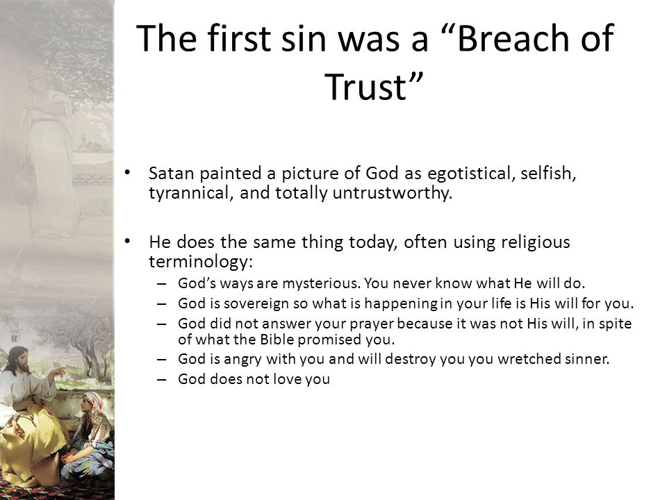 The first sin was a Breach of Trust