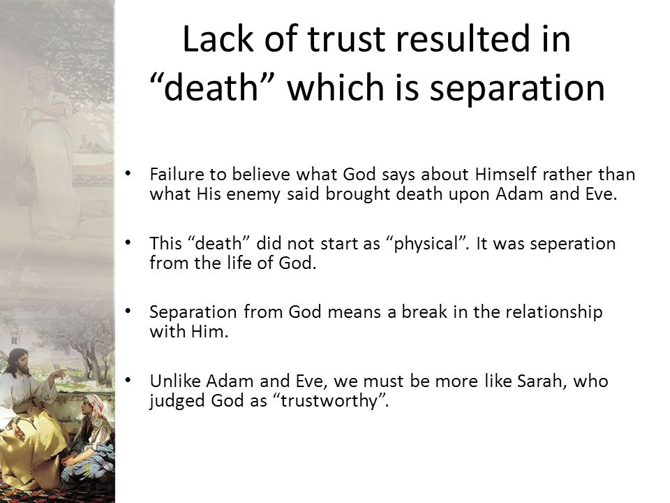 Lack of trust resulted in death which is separation