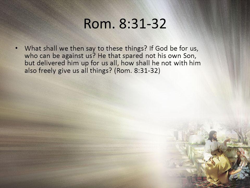 Rom. 8:31-32