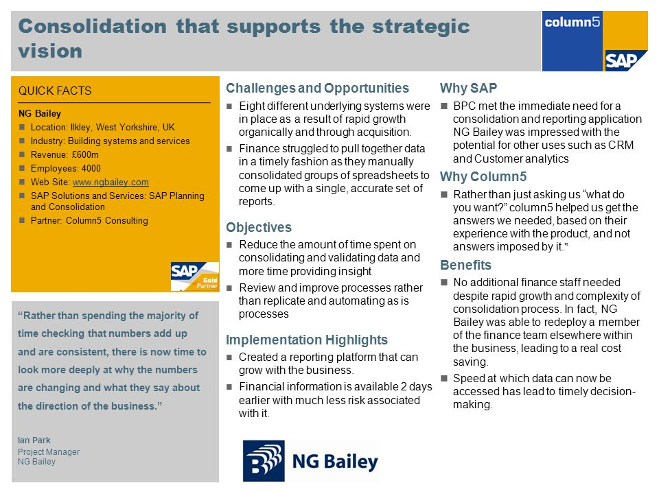 Consolidation that supports the strategic vision