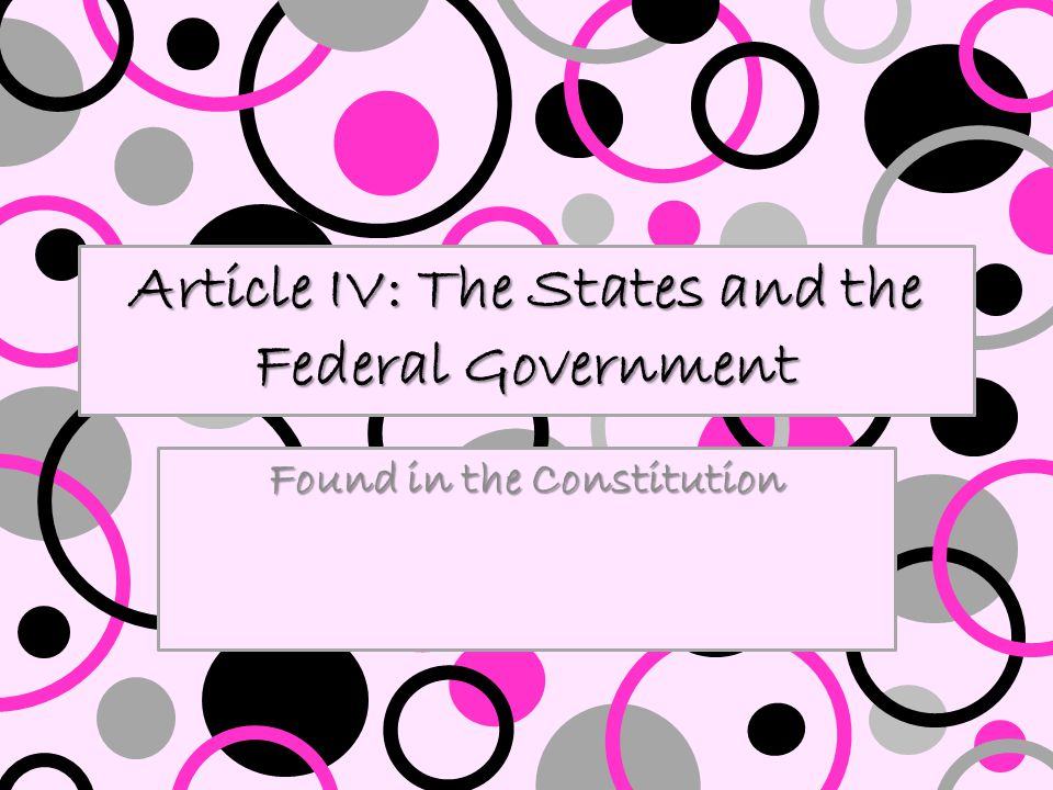 Article IV: The States and the Federal Government