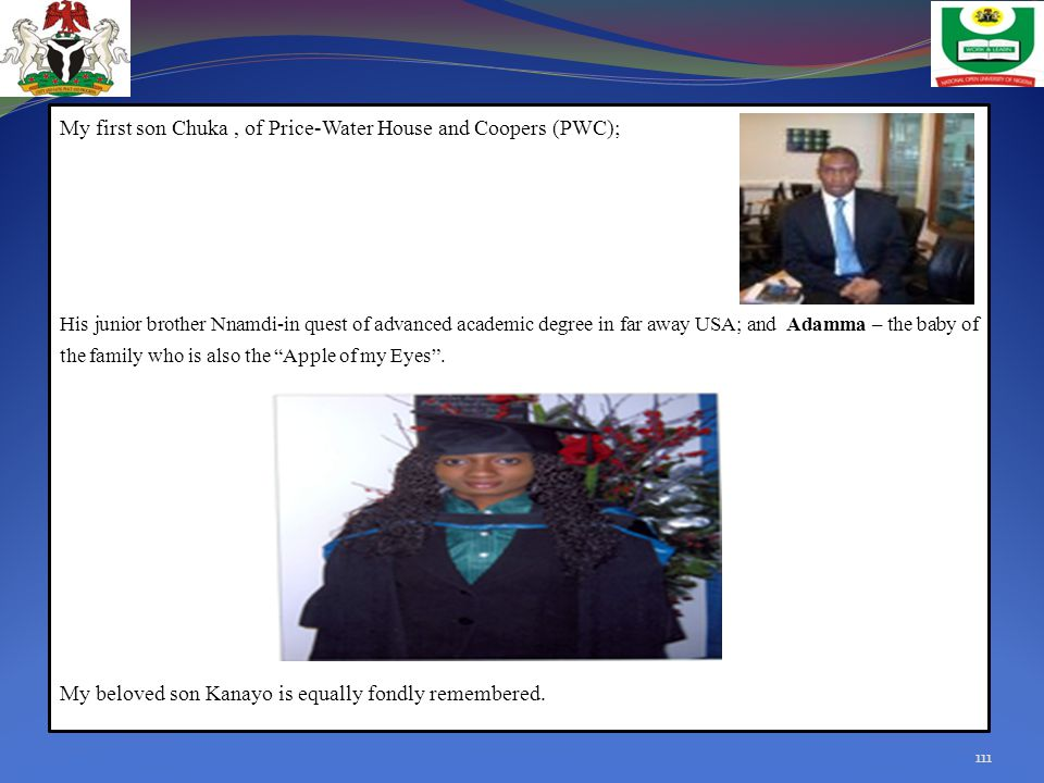 My first son Chuka , of Price-Water House and Coopers (PWC);