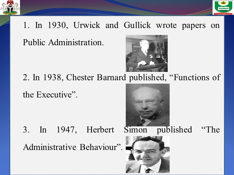 1. In 1930, Urwick and Gullick wrote papers on Public Administration.