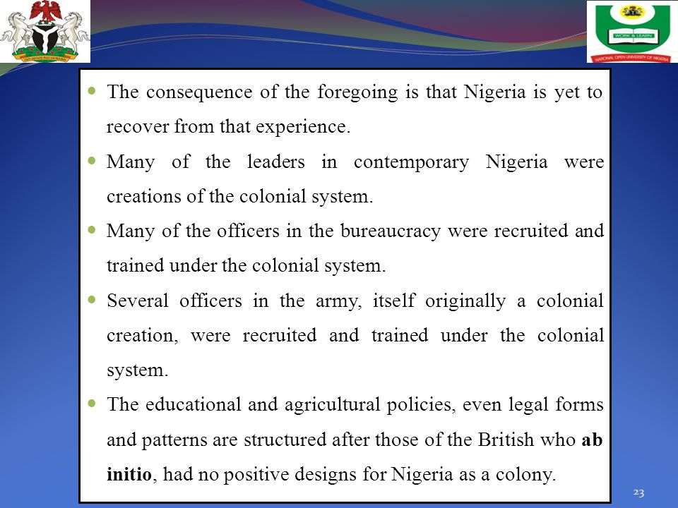 The consequence of the foregoing is that Nigeria is yet to recover from that experience.