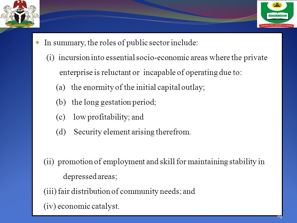In summary, the roles of public sector include: