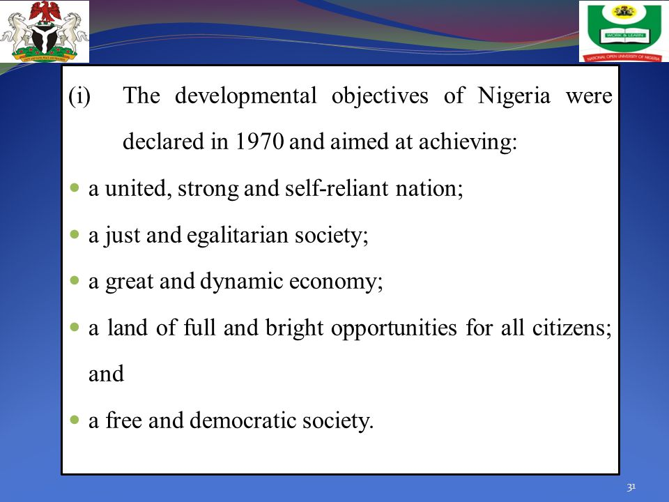 (i) The developmental objectives of Nigeria were declared in 1970 and aimed at achieving:
