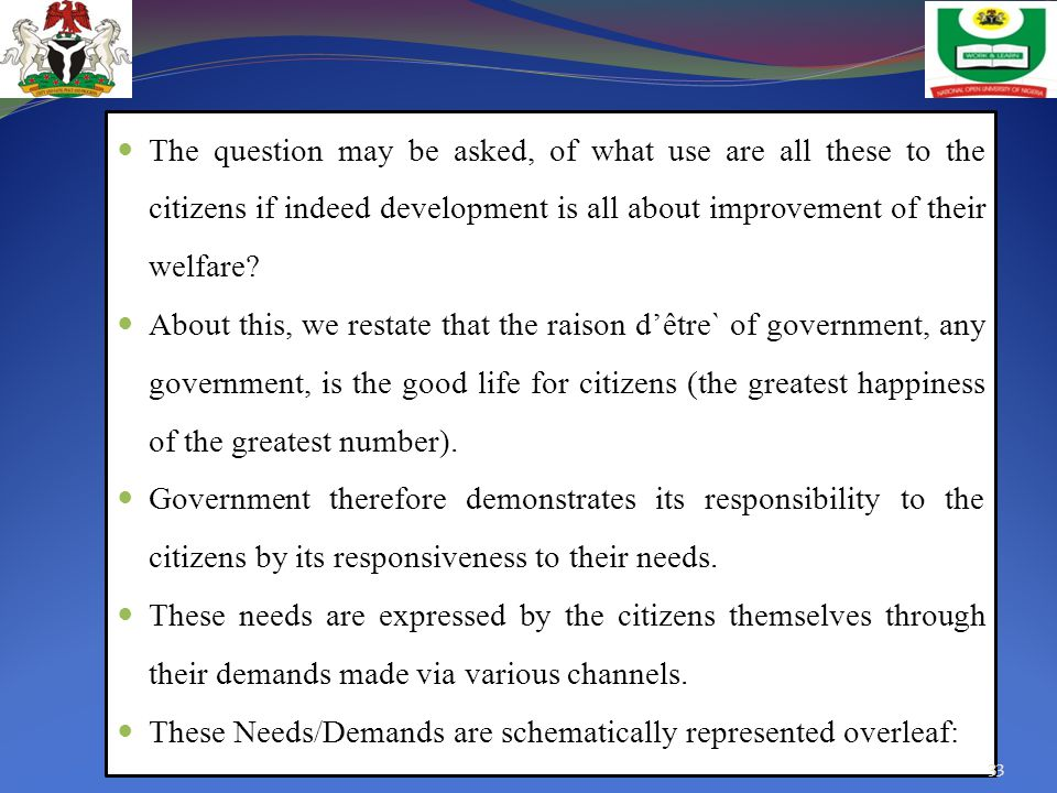 The question may be asked, of what use are all these to the citizens if indeed development is all about improvement of their welfare