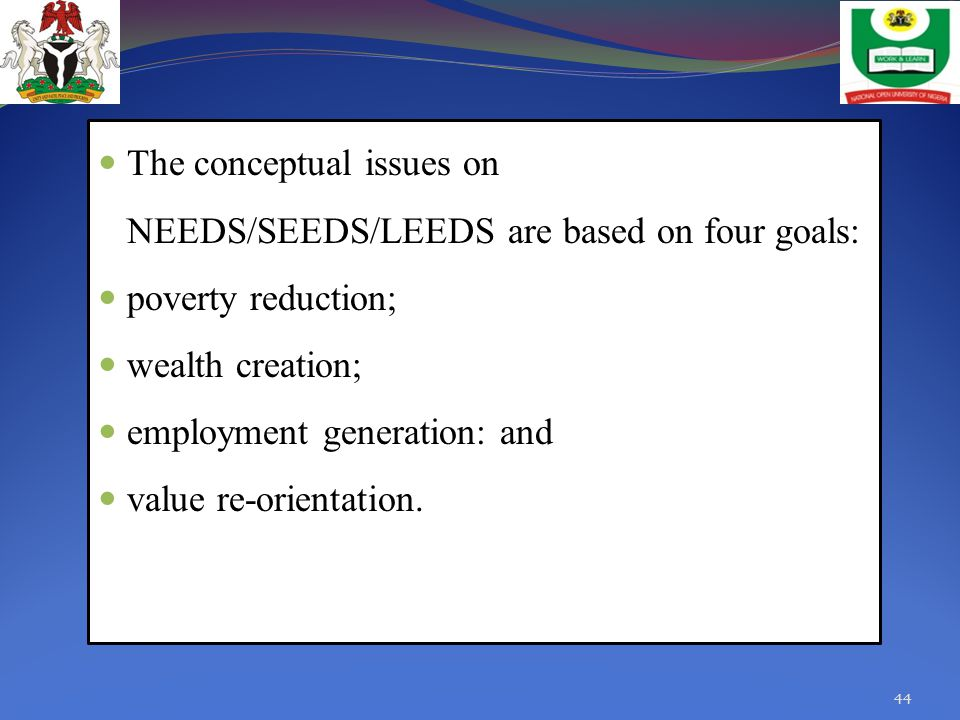 The conceptual issues on NEEDS/SEEDS/LEEDS are based on four goals: