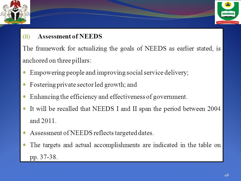 Assessment of NEEDS The framework for actualizing the goals of NEEDS as earlier stated, is anchored on three pillars: