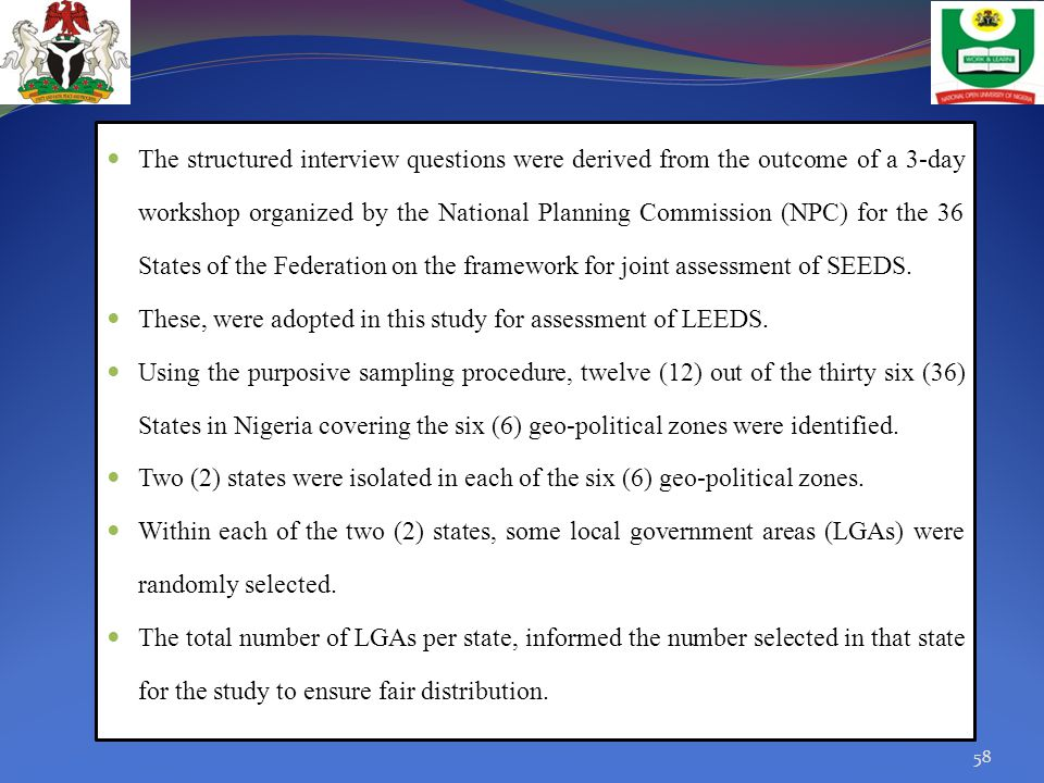 The structured interview questions were derived from the outcome of a 3-day workshop organized by the National Planning Commission (NPC) for the 36 States of the Federation on the framework for joint assessment of SEEDS.