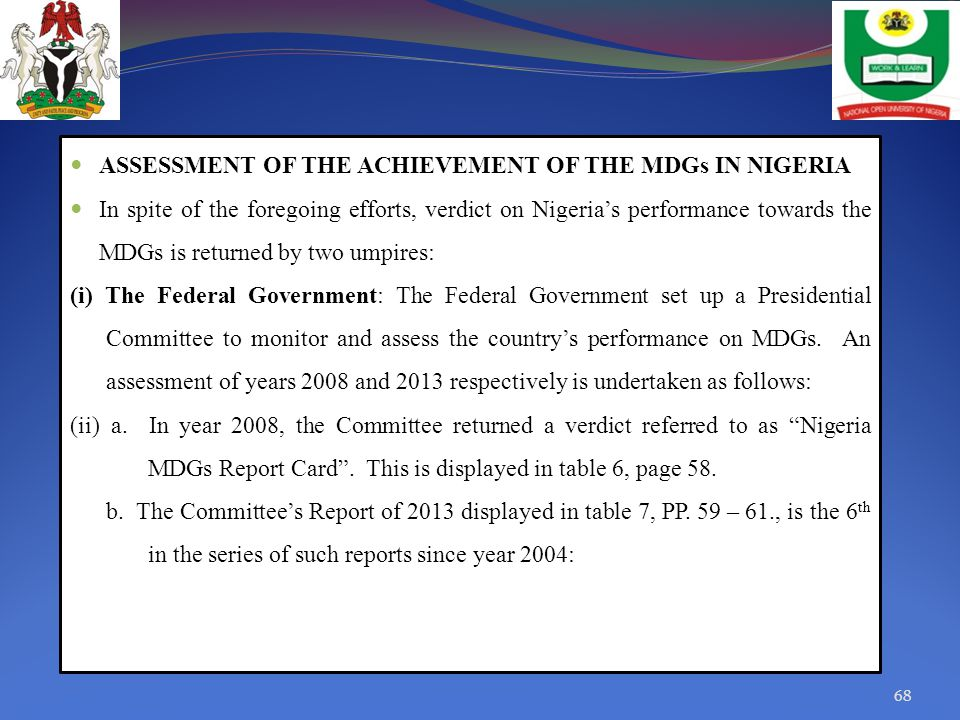 ASSESSMENT OF THE ACHIEVEMENT OF THE MDGs IN NIGERIA