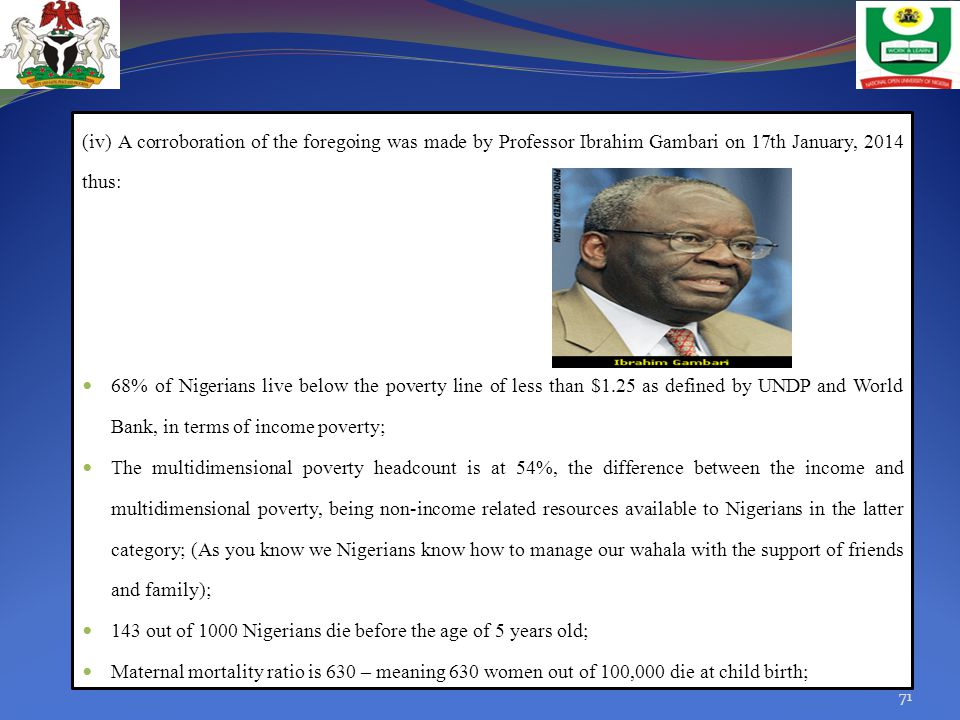 (iv) A corroboration of the foregoing was made by Professor Ibrahim Gambari on 17th January, 2014 thus: