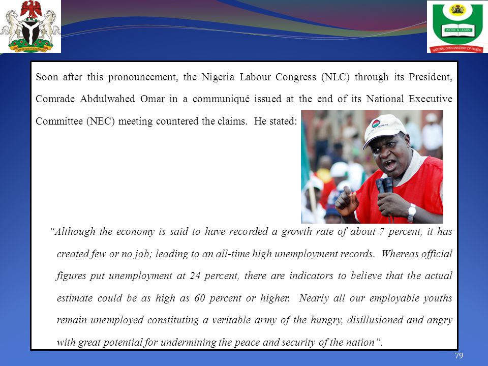 Soon after this pronouncement, the Nigeria Labour Congress (NLC) through its President, Comrade Abdulwahed Omar in a communiqué issued at the end of its National Executive Committee (NEC) meeting countered the claims.