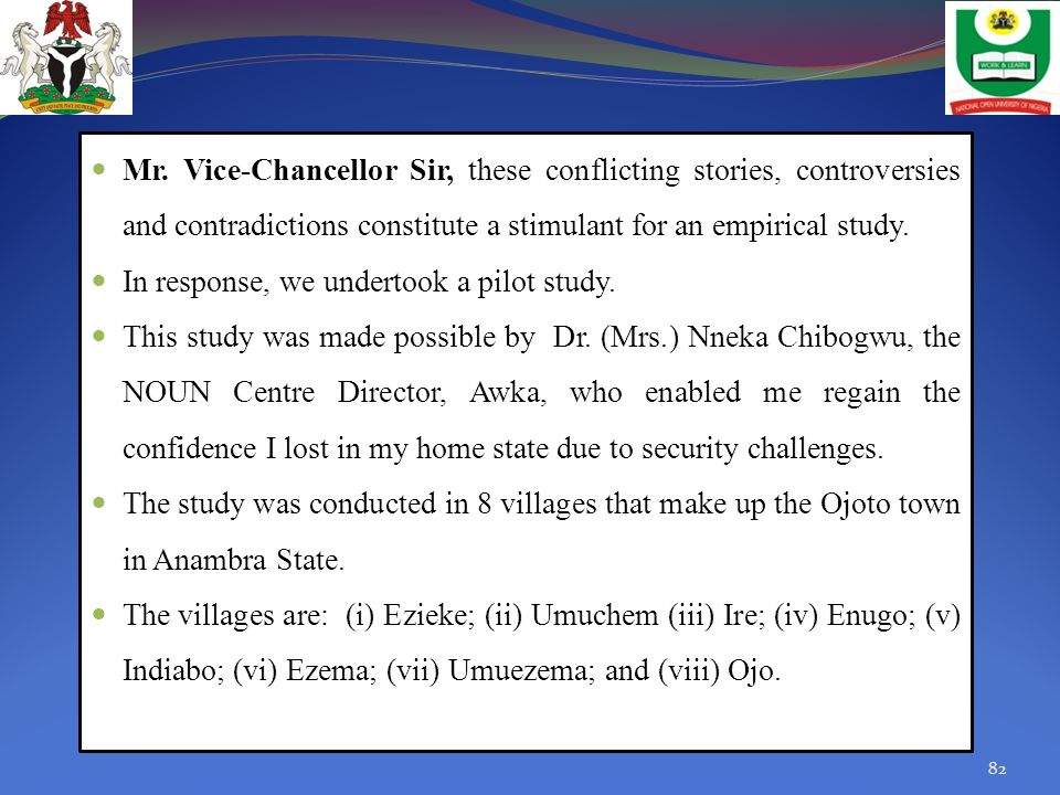 Mr. Vice-Chancellor Sir, these conflicting stories, controversies and contradictions constitute a stimulant for an empirical study.