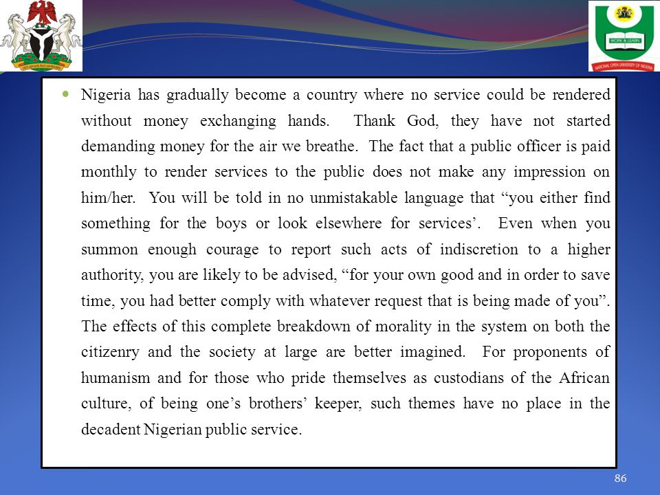 Nigeria has gradually become a country where no service could be rendered without money exchanging hands.