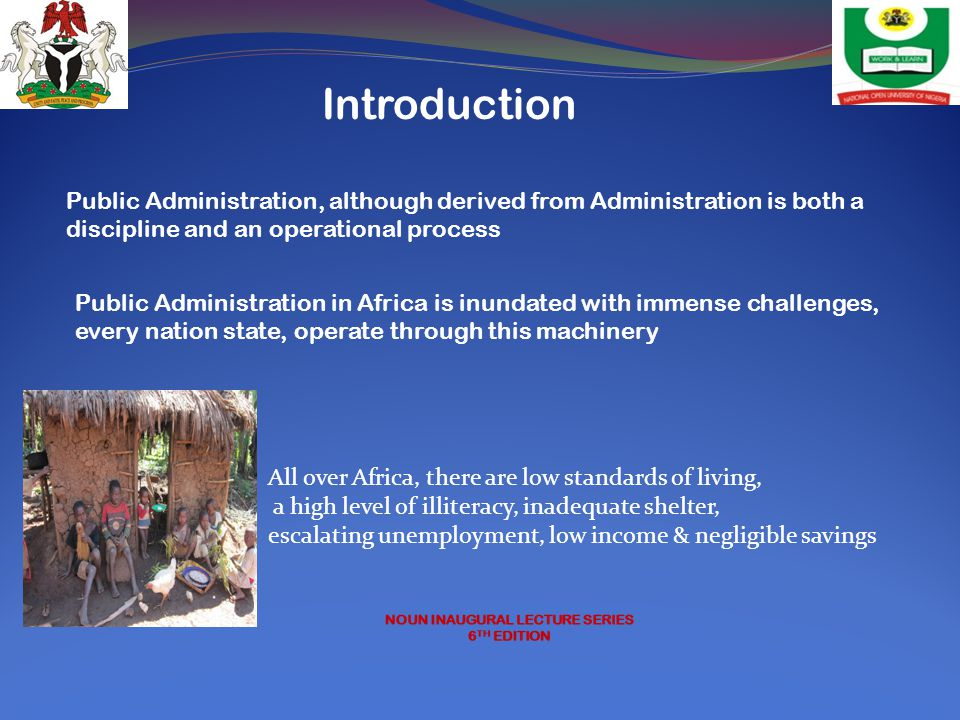 Introduction Public Administration, although derived from Administration is both a discipline and an operational process.