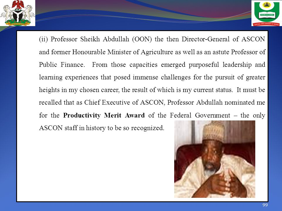 (ii) Professor Sheikh Abdullah (OON) the then Director-General of ASCON and former Honourable Minister of Agriculture as well as an astute Professor of Public Finance.