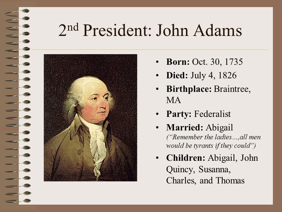 2nd President: John Adams