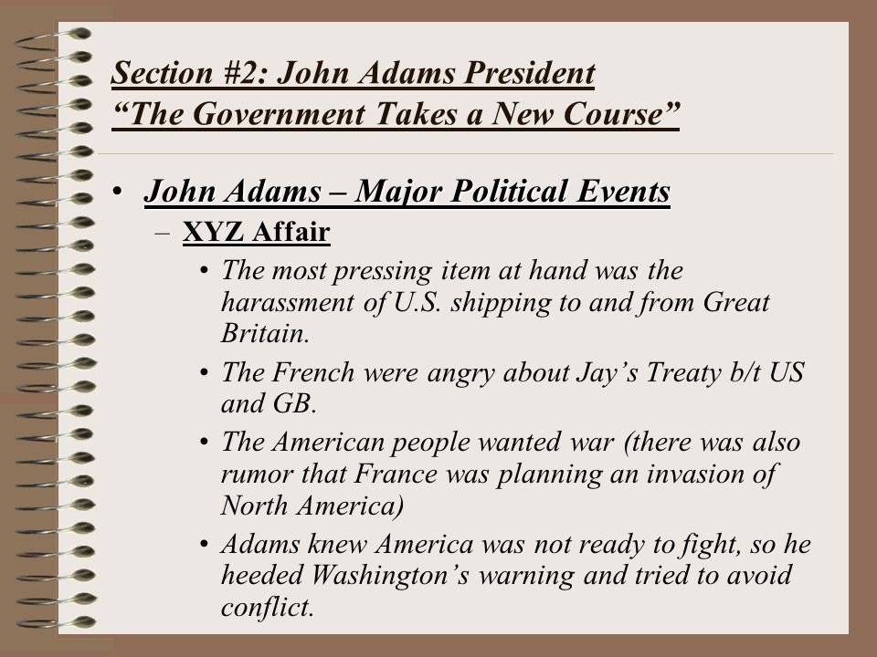 Section #2: John Adams President The Government Takes a New Course