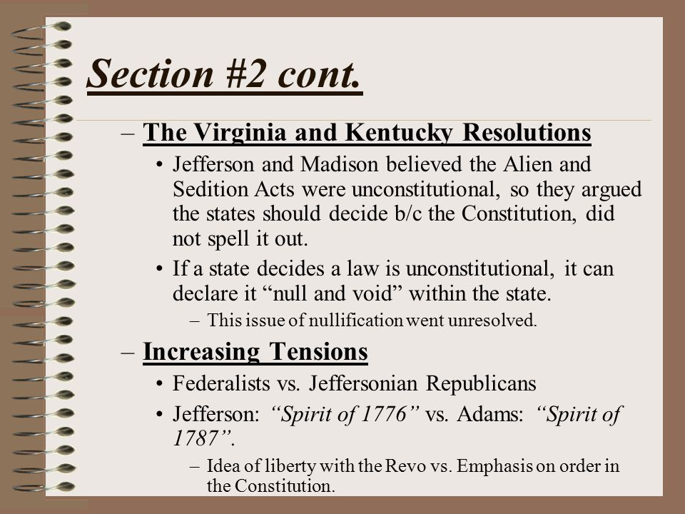 Section #2 cont. The Virginia and Kentucky Resolutions