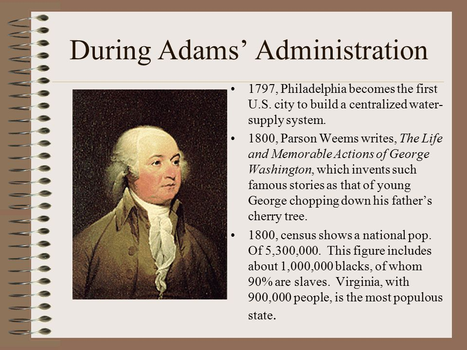 During Adams' Administration