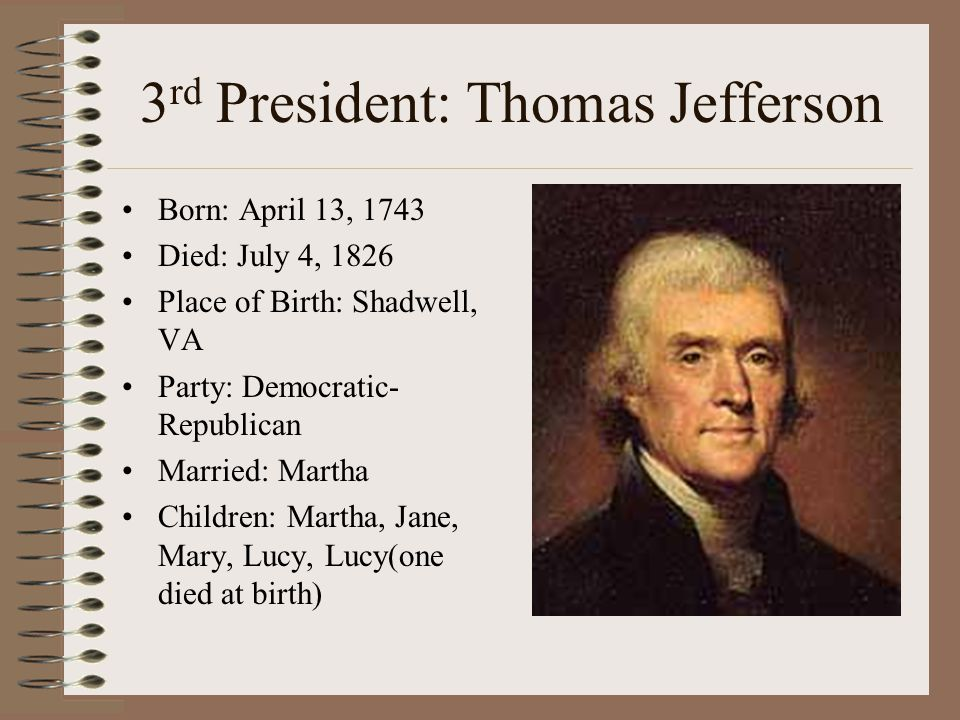 3rd President: Thomas Jefferson