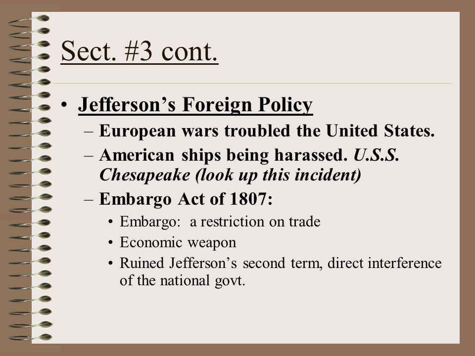 Sect. #3 cont. Jefferson's Foreign Policy