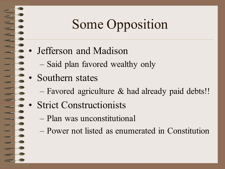 Some Opposition Jefferson and Madison Southern states