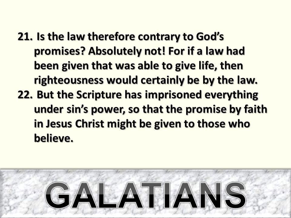 Is the law therefore contrary to God's promises. Absolutely not