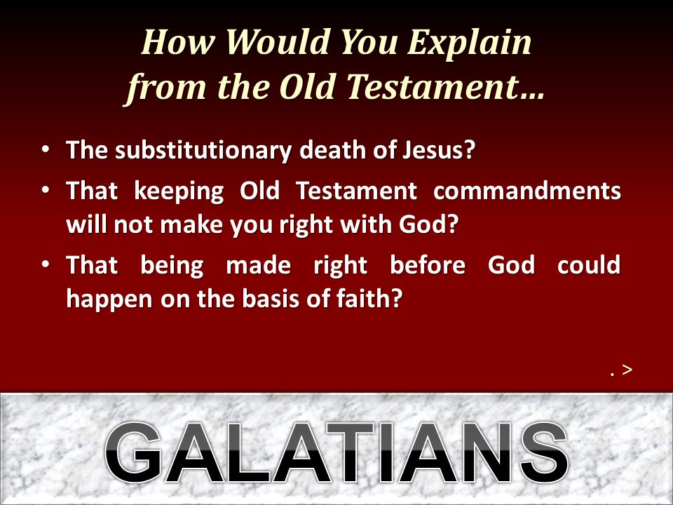 How Would You Explain from the Old Testament…
