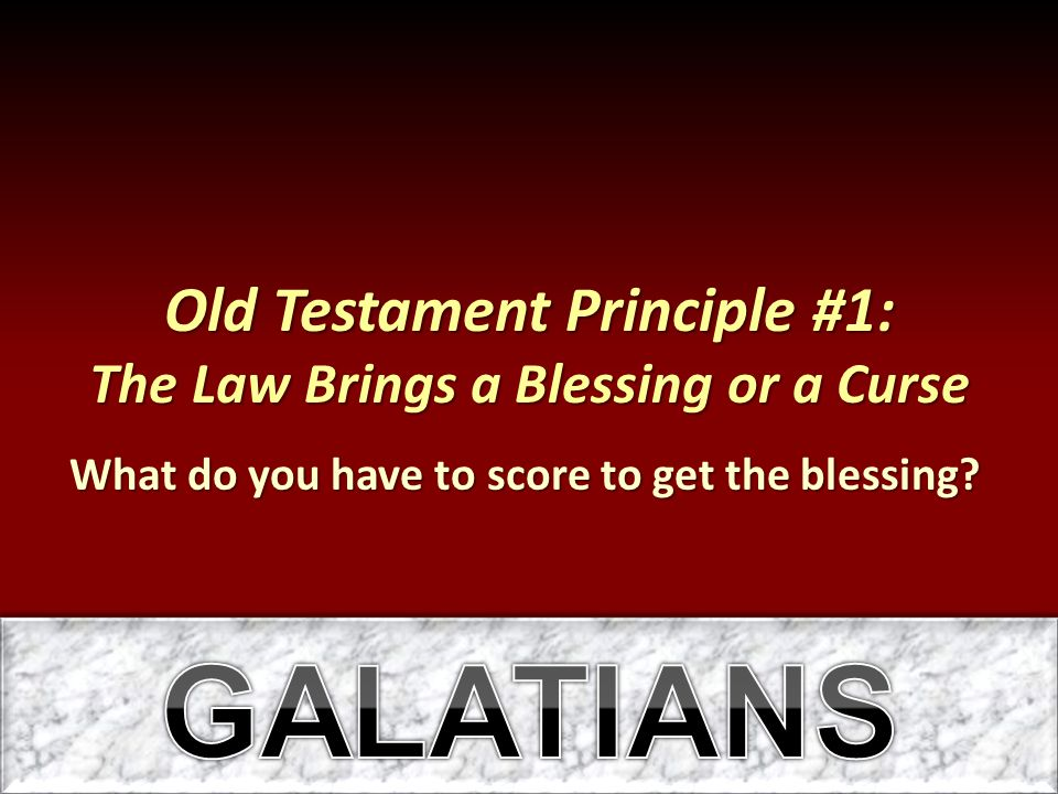 Old Testament Principle #1: The Law Brings a Blessing or a Curse