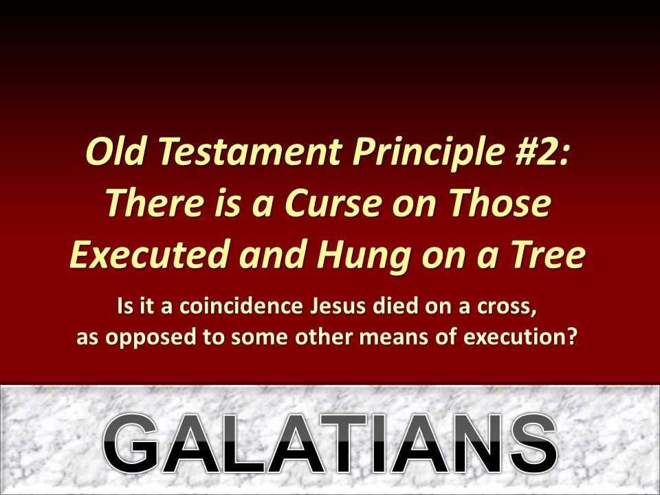 Old Testament Principle #2: There is a Curse on Those Executed and Hung on a Tree
