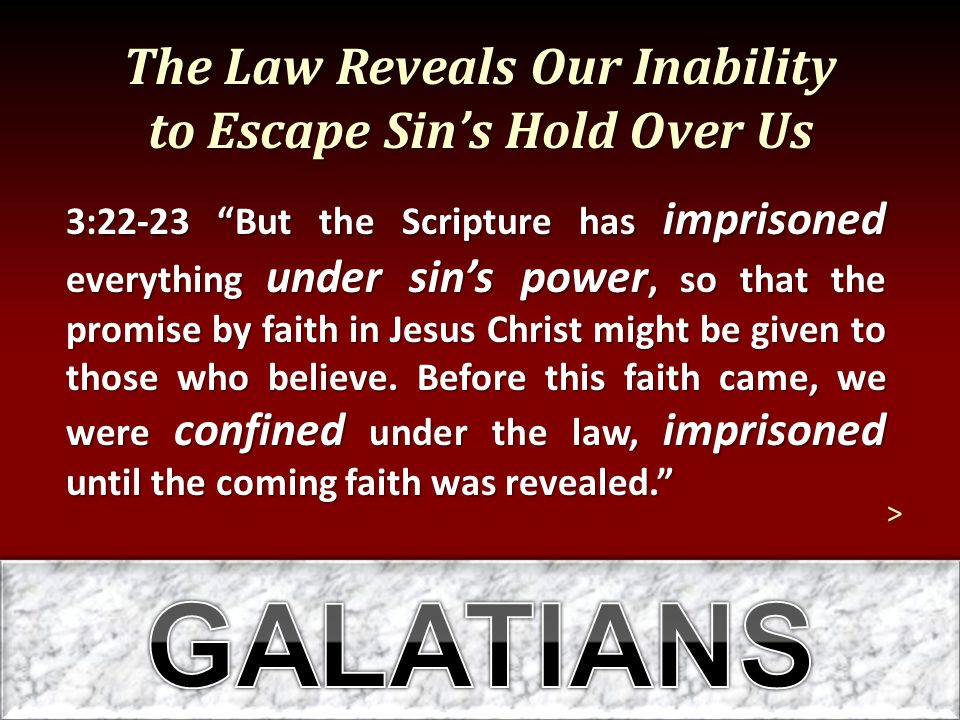 The Law Reveals Our Inability to Escape Sin's Hold Over Us