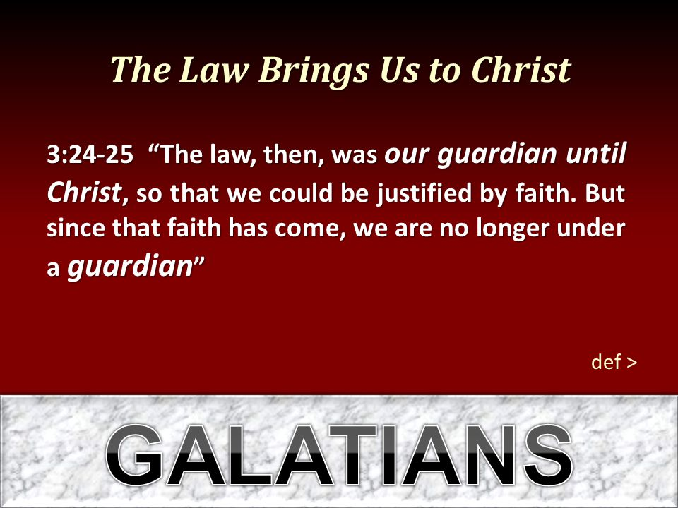 The Law Brings Us to Christ