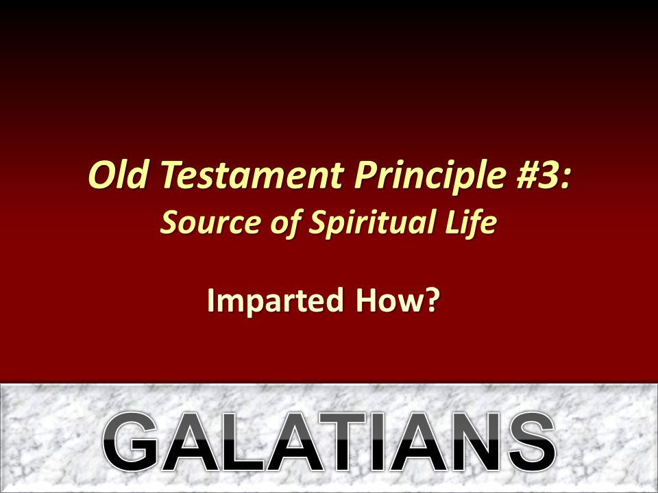 Old Testament Principle #3: Source of Spiritual Life